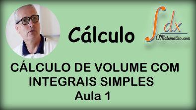 Grings - Cálculo de volume com integrais simples aula 1