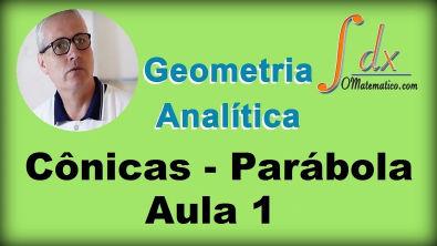 Grings - Geometria Analítica -Cônicas - Parábola - Aula 1