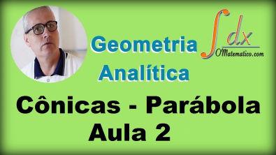 Grings - Geometria Analítica - Cônicas - Parábola - Aula 2