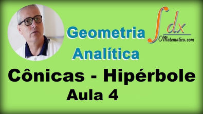 Grings - Geometria Analítica - Cônicas - Hipérbole - Aula 4