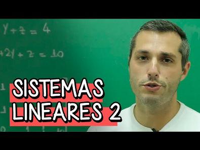 Sistemas Lineares 2 - Extensivo Matemática   Descomplica