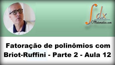 Grings - Aula 12- Fatoração de polinômios com Briot Ruffini - Parte 2