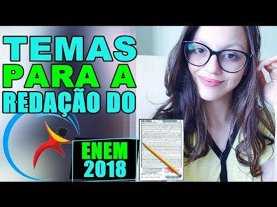 TEMAS PARA A REDAÇÃO DO ENEM 2018! - #REDAÇÃOINFALÍVEL #6