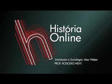 Historia Online - Prof Rodolfo - Sociologia - Weber.mp4