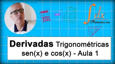 Grings - derivada  trigonométrica - sen(x) e cos(x) - Aula 1