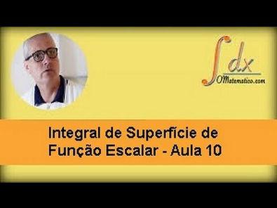Grings - Integral de Superfície  de Função Escalar  - Aula 10