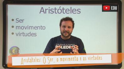 Aula 08 - Filosofia - Aristóteles: O Ser, o movimento e as virtudes