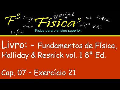 Cap  07   Ex  21 Resolvido  Força e Movimento 2 Fund  da Física Halliday  Resnick vol  1  Ed 8