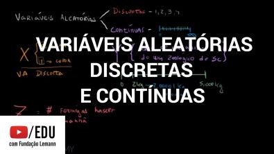 Variáveis Aleatórias Discretas e Contínuas.