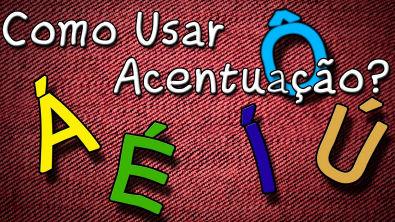 Acentuação Como Usar - Novo Acordo Ortográfico - Regras de Acentuação Aula Grátis de Português