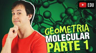 4. Ligações Químicas: Geometria Molecular (1/3) [Química Geral]