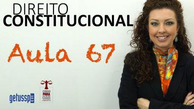 Aula 67 - Direito Constitucional - Controle de Constitucionalidade - Parte 2