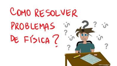 Como resolver problemas de física?