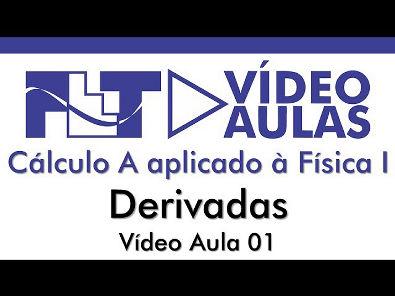 Cálculo aplicado à física - Derivadas - Vídeo Aula 1