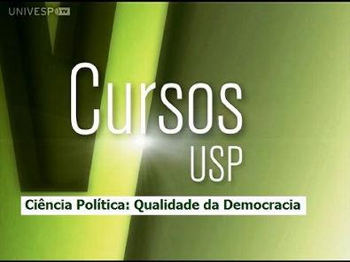 Cursos USP - Ciência Política: Qualidade da Democracia - Aula 1 (1/2)