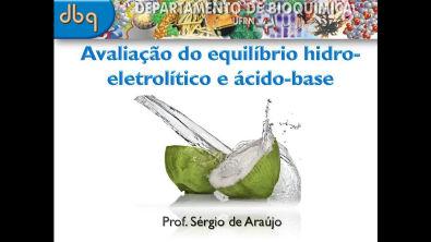 Bioquímica Clínica: Avaliação do equilíbrio hidro-eletrolítico e ácido-base