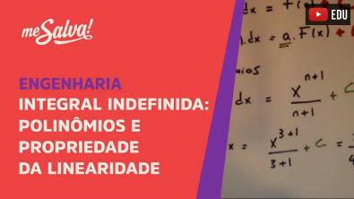 Me Salva! Cálculo - Integral indefinida, de polinômios e propriedade da linearidade