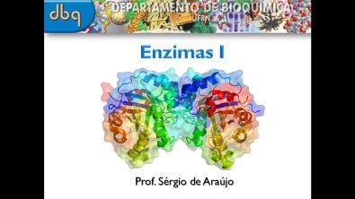 Curso de Bioquímica: Estrutura e função de enzimas (Parte I)