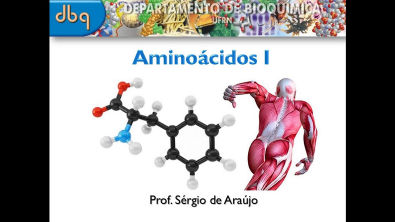Curso de Bioquímica: Estrutura e função de aminoácidos (parte I)