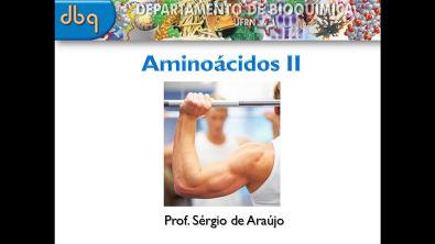 Curso de Bioquímica: Estrutura e função de aminoácidos (parte II)