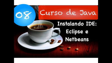 [Curso Java Básico] Aula 08: Instalando uma IDE (Eclipse e Netbeans) no Windows, Ubuntu e MacOS