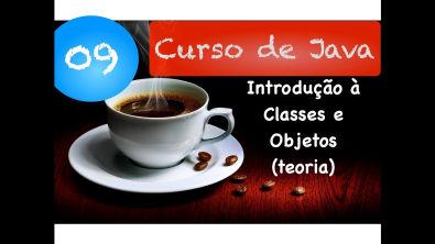 [Curso Java Básico] Aula 09: Introdução à Orientação a Objetos