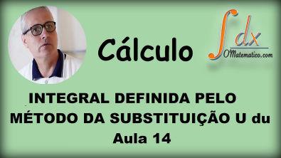 Grings - integral definida pelo método da substituição - U du