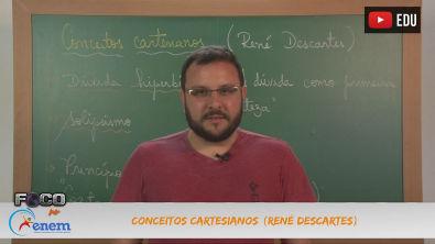 Filosofia - Aula 13 - Conceitos Cartesianos (René Descartes)