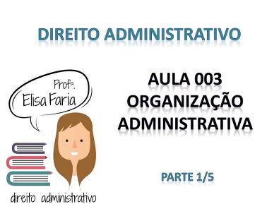 AULA 003 - Organização Administativa (1 de 5)