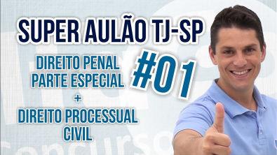 Super Aulão TJ-SP :: Direito Penal Parte Especial + Direito Processual Civil (parte 1/3)