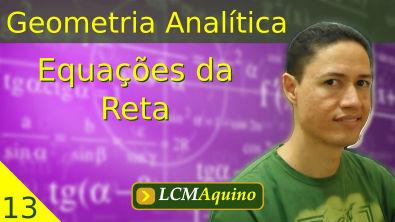 13. Geometria Analítica - Equações da Reta