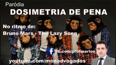 Dosimetria de Pena (Ritmo The Lazy Song -- Bruno Mars)