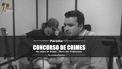 "Concurso de Crimes no Ritmo de ""Show das Poderosas"" da Anitta (Part. Fabio Adames)"
