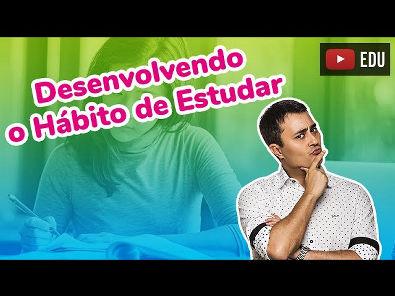 Desenvolvendo o Hábito de Estudar - Prof. Paulo Jubilut
