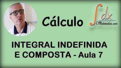 GRINGS - Integrais indefinida e composta  aula 4