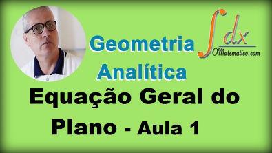 Grings - Geometria Analítica - Equação Geral do Plano - Aula 1