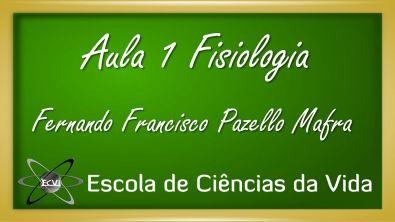 Fisiologia: Aula 1 - Introdução a Fisiologia