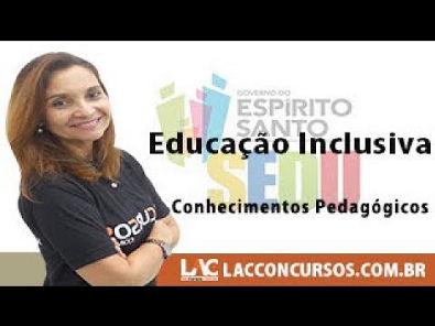 SEDU ES 2018 – Professor – Conhecimentos Pedagógicos - Educação Inclusiva