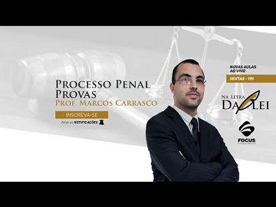 Provas - Processo Penal - Marcos Carrasco - Na Letra da Lei - Aula 05 - Focus Concursos