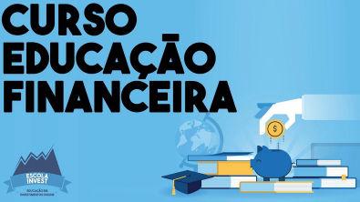 ???????????? Aula 01 - Curso Educação Financeira - O que é Educação Financeira - Escola Invest