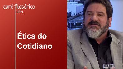 Ética do Cotidiano | Mario Sergio Cortella e Clóvis de Barros Filho
