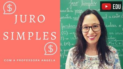 JURO SIMPLES - Vivendo a Matemática - Professora Angela