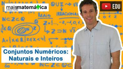 Conjuntos Numéricos: Números Naturais e Inteiros (Aula 1 de 4)