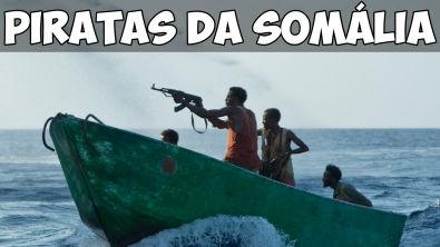 Conheça os Piratas da Somália