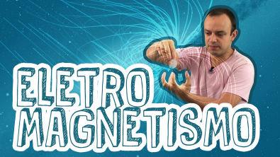 FÍSICA - ELETROMAGNETISMO: Campo Magnético