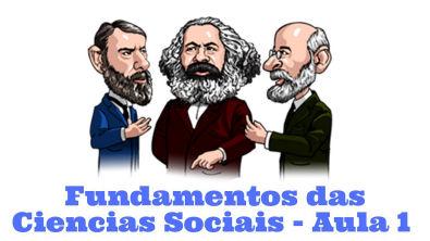 Fundamentos das Ciências Sociais Aula 1