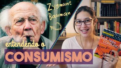 BAUMAN: CONSUMISMO E SOCIEDADE DE CONSUMIDORES | Sociologia Contemporânea | Thaís Lima #02