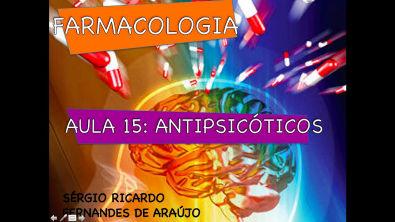 Curso de Farmacologia: Aula 15 - Antipsicoticos - Esquizofrenia