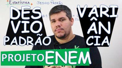 NOÇÕES DE ESTATÍSTICA : VARIÂNCIA E DESVIO PADRÃO (18/21)