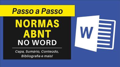 Normas ABNT: Formatação de Capa, Sumário, Conteúdo, Referências Bibliográficas e Numeração no Word